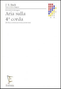 ARIA SULLA 4ª CORDA (per 2 fl. 2 cl. cl.b. sax ct.) edizioni_eufonia