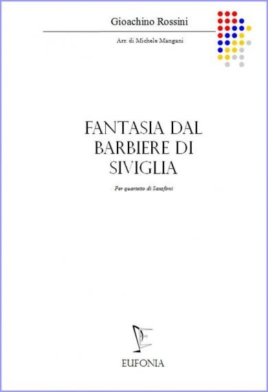 FANTASIA DAL BARBIERE DI SIVIGLIA PER QUARTETTO DI SAX edizioni_eufonia