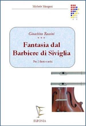 FANTASIA DAL BARBIERE DI SIVIGLIA PER 2 FLAUTI E ARCHI edizioni_eufonia
