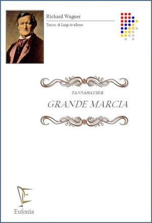 GRANDE MARCIA - TANNAHAUSER edizioni_eufonia