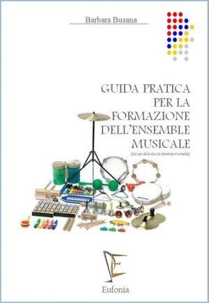 GUIDA PRATICA PER LA FORMAZIONE DELL'ENSEMBLE MUSICALE edizioni_eufonia
