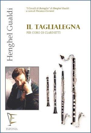 IL TAGLIALEGNA PER CORO DI CLARINETTI edizioni_eufonia