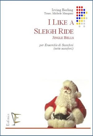I LIKE A SLEIGH RIDE - JINGLE BELLS edizioni_eufonia