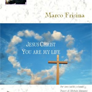 JESUS CHRIST YOU ARE MY LIFE edizioni_eufonia