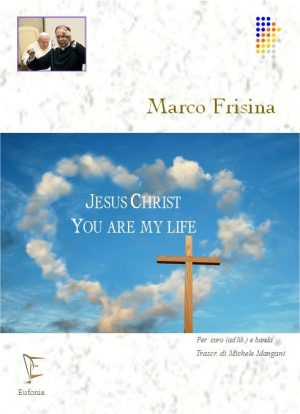 JESUS CHRIST YOU ARE MY LIFE edizioni_eufonia
