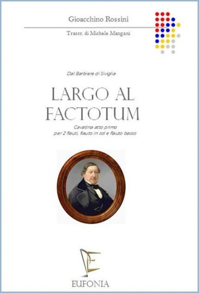 LARGO AL FACTOTUM PER 4 FLAUTI edizioni_eufonia