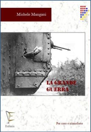 LA GRANDE GUERRA - CORO edizioni_eufonia