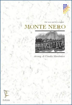 MONTE NERO PER CORO E BANDA edizioni_eufonia