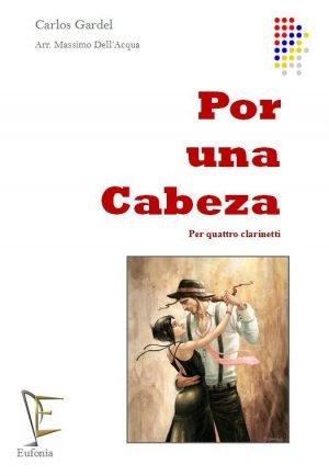 POR UNA CABEZA PER 4 CLARINETTI edizioni_eufonia