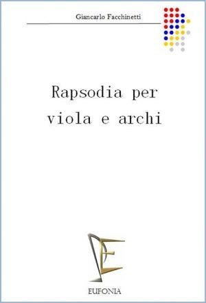 RAPSODIA PER VIOLA E ARCHI edizioni_eufonia