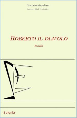 ROBERTO IL DIAVOLO edizioni_eufonia
