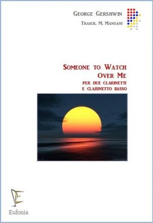 SOMEONE TO WATCH OVER ME edizioni_eufonia