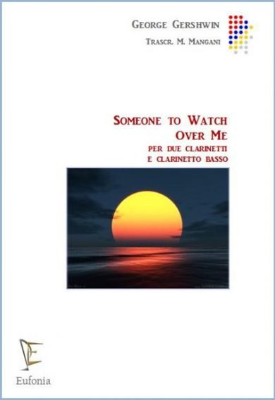 SOMEONE TO WATCH OVER ME edizioni_eufonia
