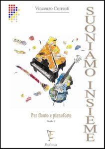 SUONIAMO INSIEME (fl. e pf.) 1° Livello edizioni_eufonia