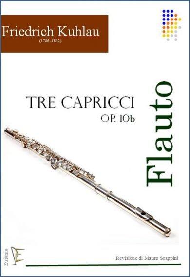 TRE CAPRICCI OP. 10b PER FLAUTO SOLO edizioni_eufonia