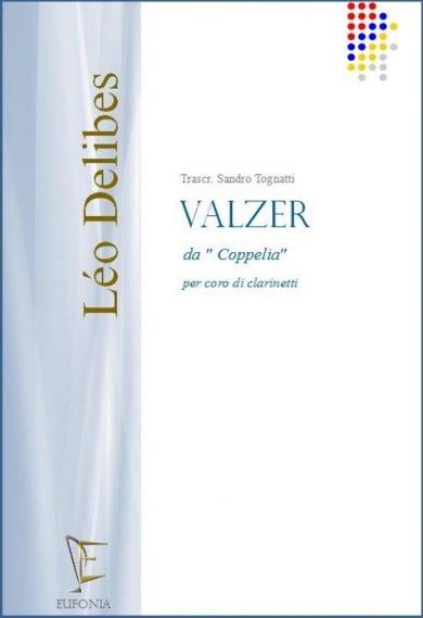 VALZER DA COPPELIA -  PER CORO DI CLARINETTI edizioni_eufonia